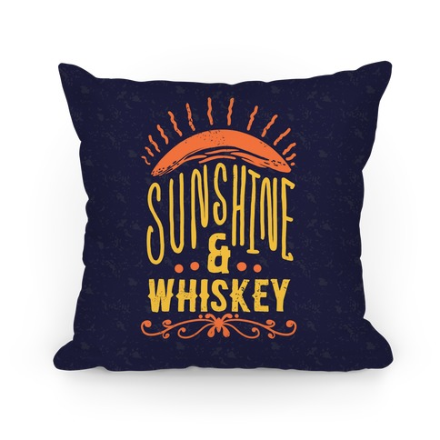 Sunshine and Whiskey Pillow