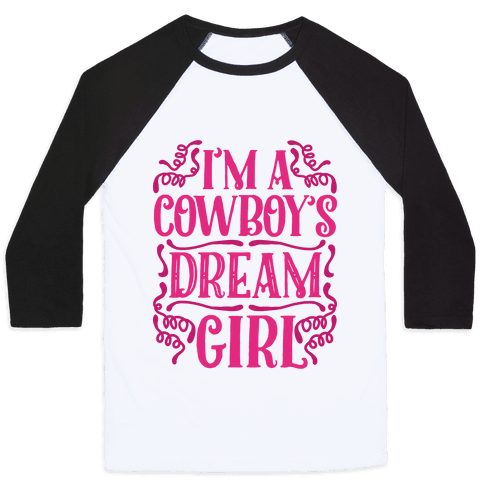 I'm a Cowboy's Dream Girl Baseball Tee