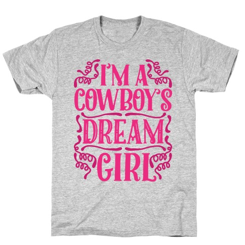 I'm a Cowboy's Dream Girl T-Shirt