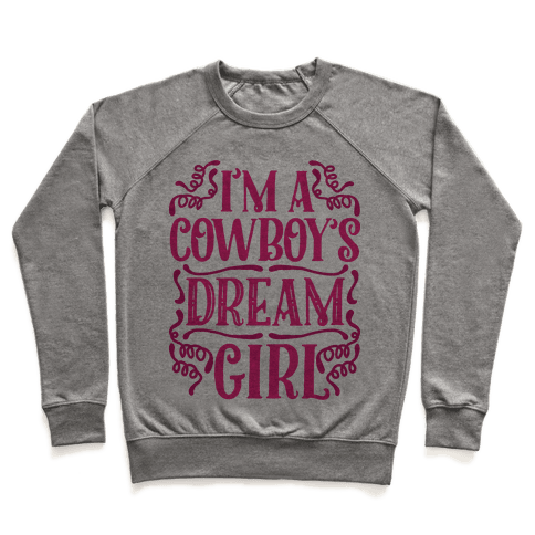 I'm a Cowboy's Dream Girl Pullover