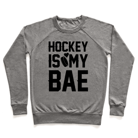 Hockey Is My Bae Pullover