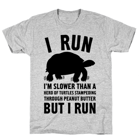 I Run Slower Than A Herd Of Turtles Mens T-Shirt