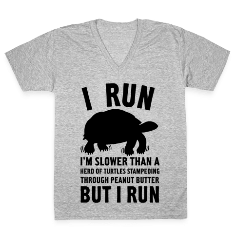 6fa4e2666 I Run Slower Than A Herd Of Turtles V-Neck Tee | Activate Apparel