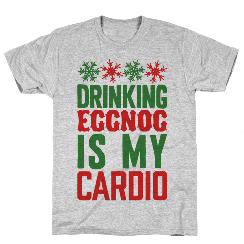 Drinking Eggnog Is My Cardio Mens T-Shirt