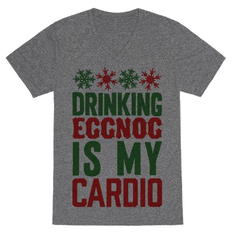 Drinking Eggnog Is My Cardio V-Neck Tee Shirt