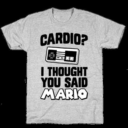 I Thought You Said Mario Mens T-Shirt