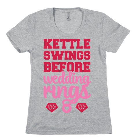 Kettle Swings Before Wedding Rings Womens T-Shirt