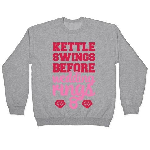 Kettle Swings Before Wedding Rings Pullover