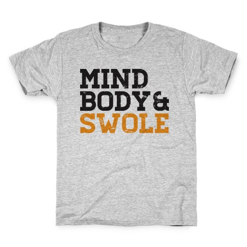 Mind Body and Swole Kids T-Shirt
