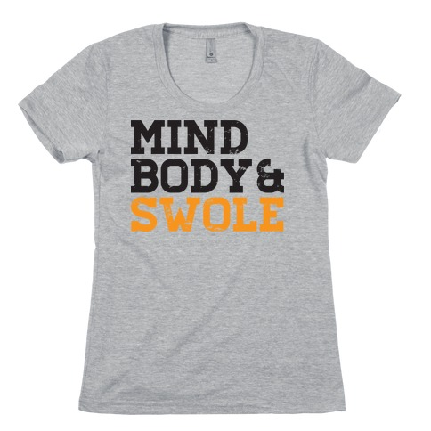 Mind Body and Swole Womens T-Shirt