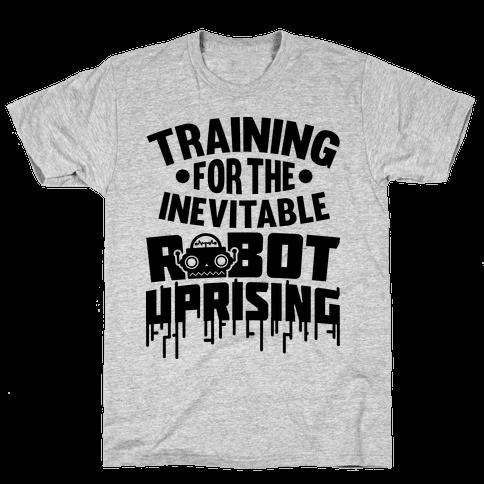 Training For The Inevitable Robot Uprising Mens T-Shirt