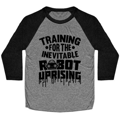 Training For The Inevitable Robot Uprising Baseball Tee