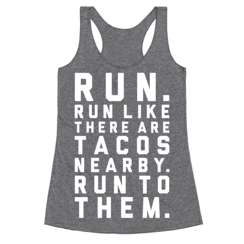 Run Like Tacos Are Nearby Racerback Tank Top