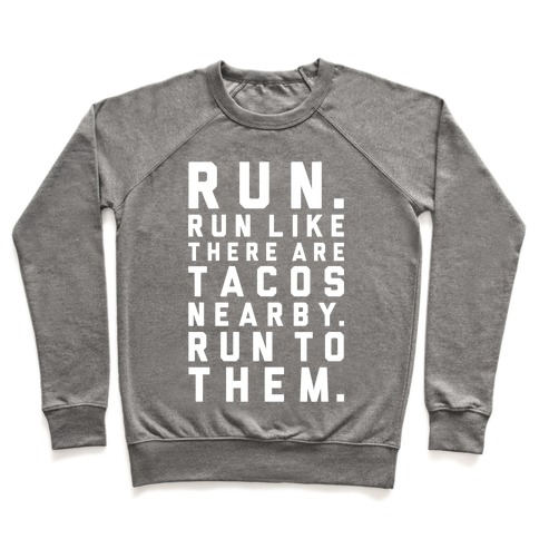 Run Like Tacos Are Nearby Pullover