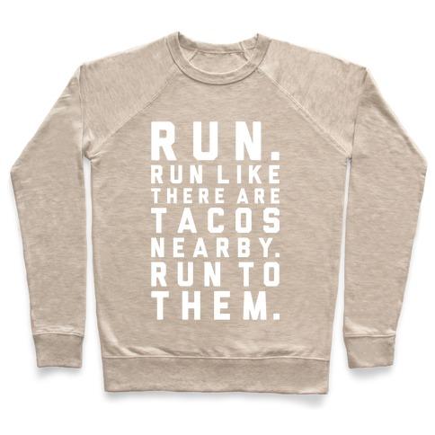 c0851878fe Run Like Tacos Are Nearby Crewneck Sweatshirt | Activate Apparel