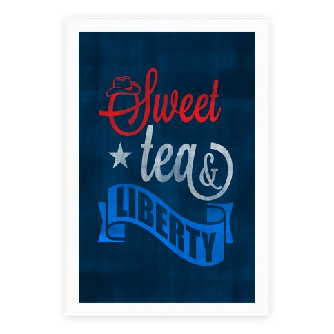 Sweet Tea & Liberty Poster