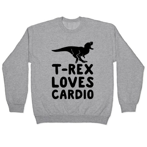 T-Rex Loves Cardio Pullover