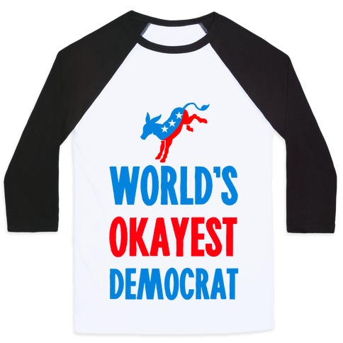 World's Okayest Democrat Baseball Tee