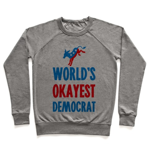 World's Okayest Democrat Pullover