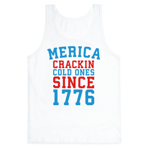 Merica: Crackin Cold Ones Since 1776