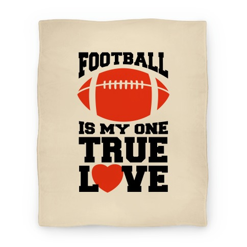Football Is My One True Love Blanket (Blanket) Blanket