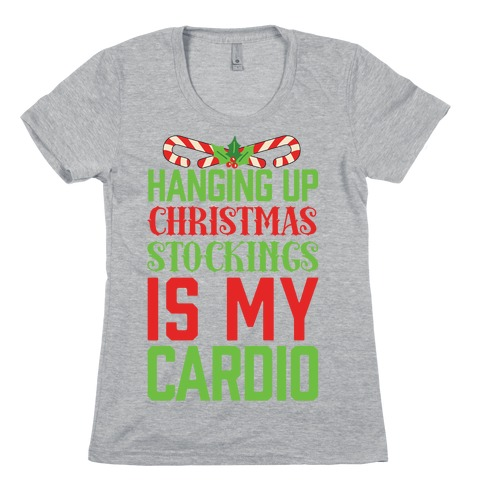 Hanging Up Christmas Stockings Is My Cardio Womens T-Shirt