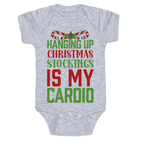 Hanging Up Christmas Stockings Is My Cardio Baby Onesy