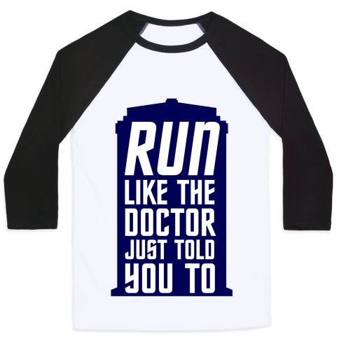 Run Like The Doctor Just Told You To Baseball Tee