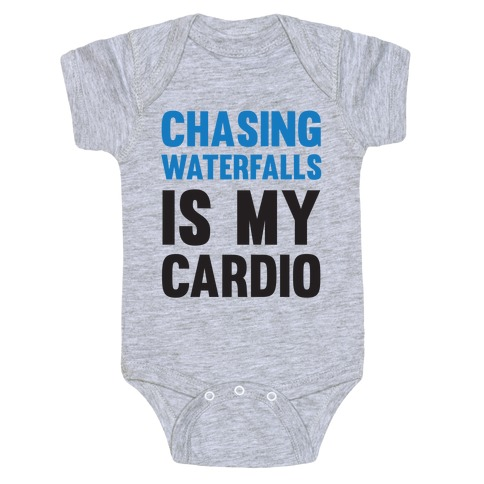 Chasing Waterfalls Is My Cardio Baby Onesy