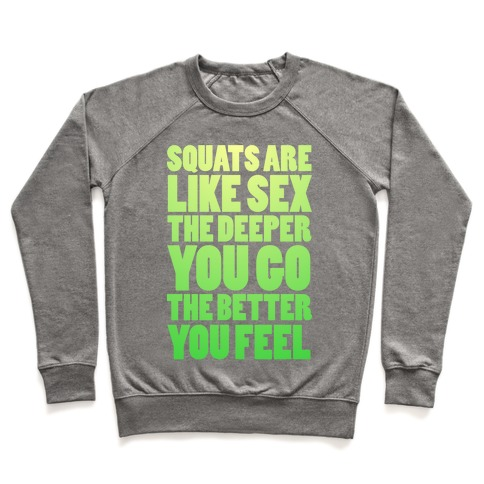 Squats Are Like Sex Pullover