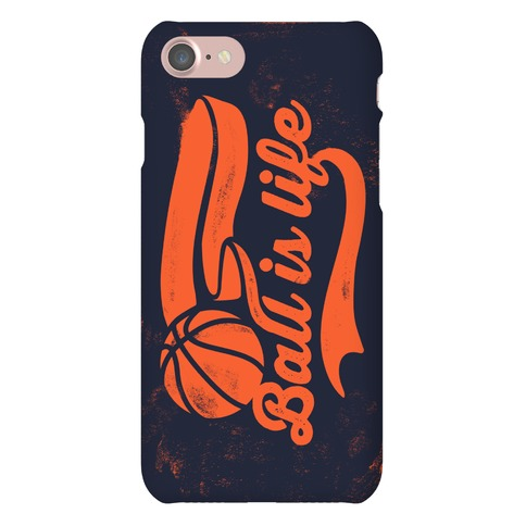 Ball Is Life Phone Case