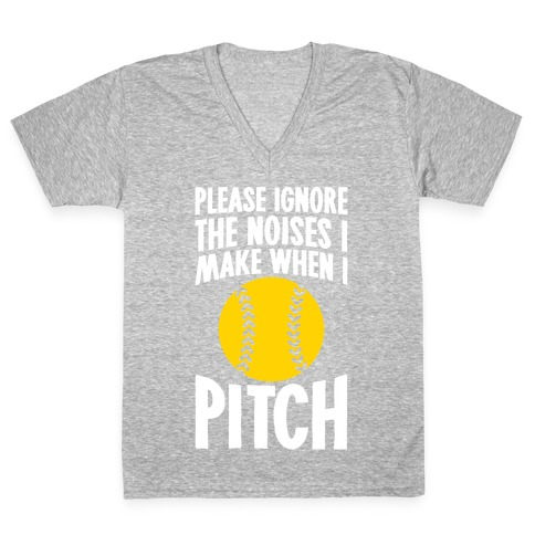 Please Ignore The Sounds I Make When I Pitch V-Neck Tee Shirt