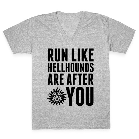 Run Like Hellhounds Are After You V-Neck Tee Shirt