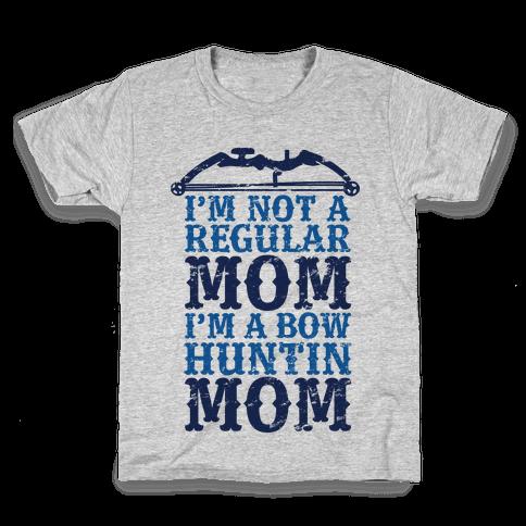 I'm Not a Regular Mom I'm a Bow Hunting Mom Kids T-Shirt