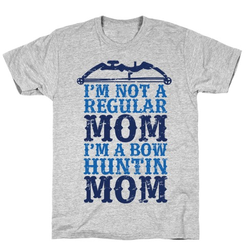 I'm Not a Regular Mom I'm a Bow Hunting Mom T-Shirt