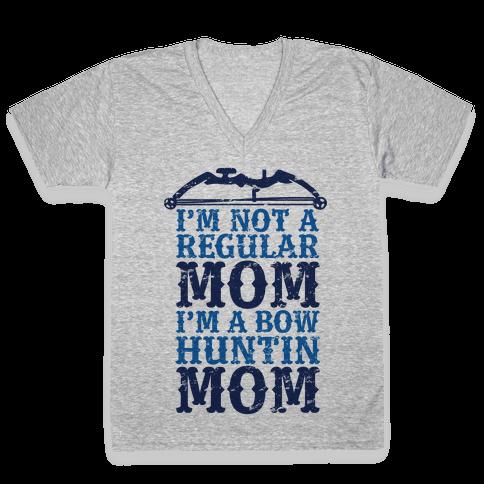 I'm Not a Regular Mom I'm a Bow Hunting Mom V-Neck Tee Shirt