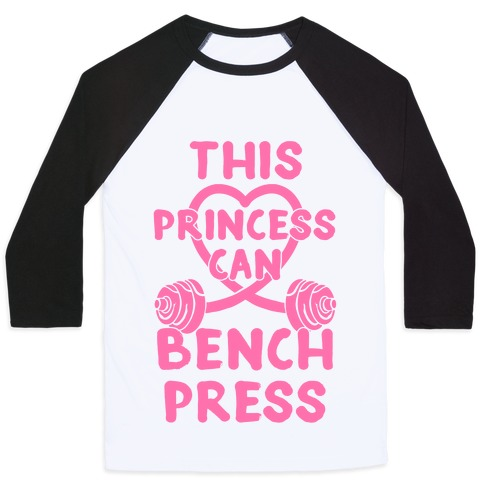 This Princess Can Bench Press Baseball Tee
