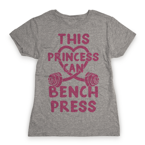 This Princess Can Bench Press Womens T-Shirt