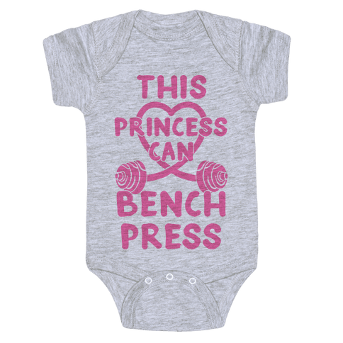 This Princess Can Bench Press Baby Onesy