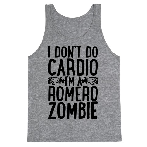 I Don't Do Cardio, I'm a Romero Zombie Tank Top