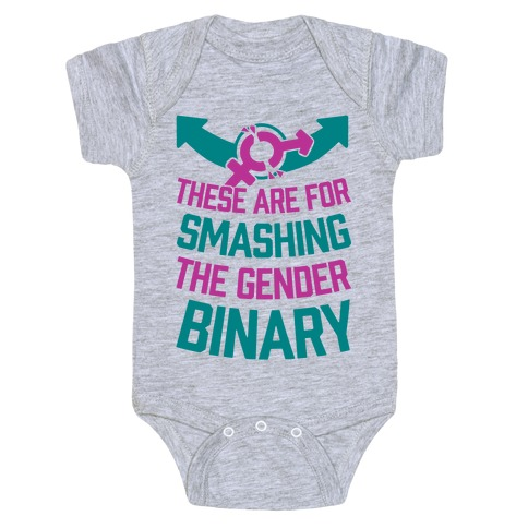 These Are For Smashing The Gender Binary Baby Onesy