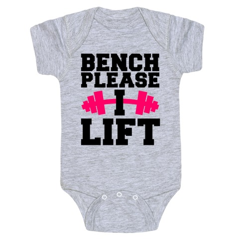Bench Please, I Lift Baby Onesy