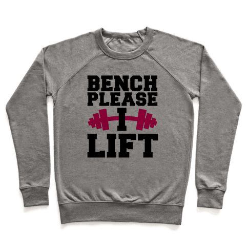Bench Please, I Lift Pullover