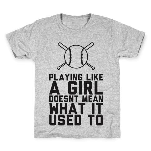 Playing Like A Girl Doesn't Mean What It Used To Kids T-Shirt