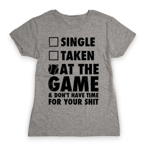 At The Game & Don't Have Time For Your Shit (Baseball) Womens T-Shirt