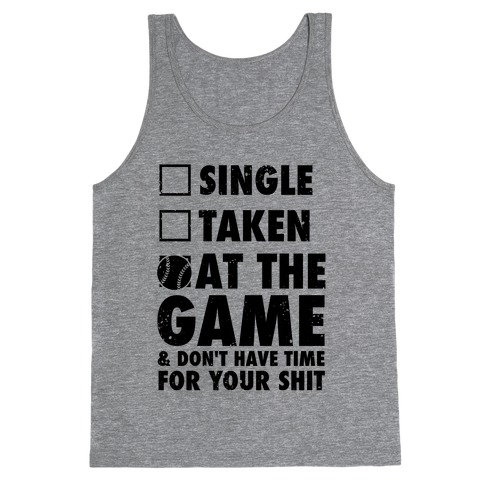 At The Game & Don't Have Time For Your Shit (Baseball) Tank Top