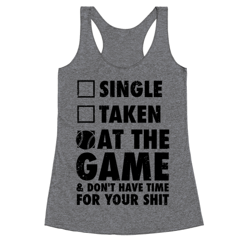 At The Game & Don't Have Time For Your Shit (Baseball) Racerback Tank Top