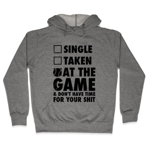 At The Game & Don't Have Time For Your Shit (Baseball) Hooded Sweatshirt