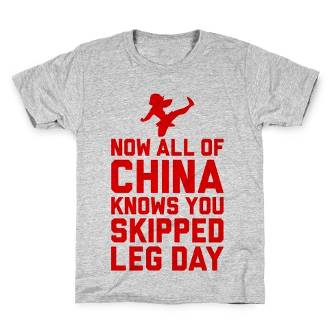 All Of China Knows You Skip Leg Day Kids T-Shirt
