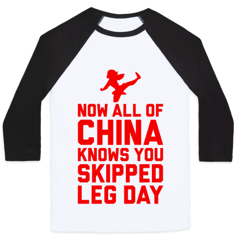 All Of China Knows You Skip Leg Day Baseball Tee